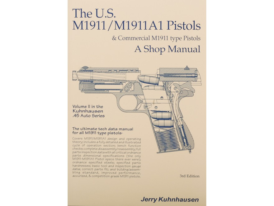 """The U.S. M1911/1911A1 Pistols and Commercial M1911 Type Pistols Volume 2: A Shop Manua..."