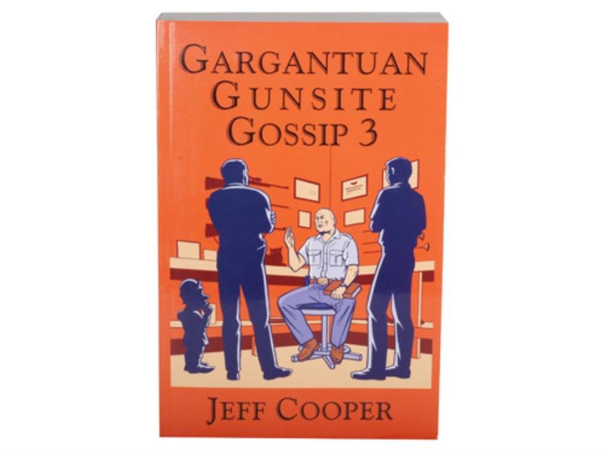 """Gargantuan Gunsite Gossip Volume 3""  Book By Jeff Cooper"