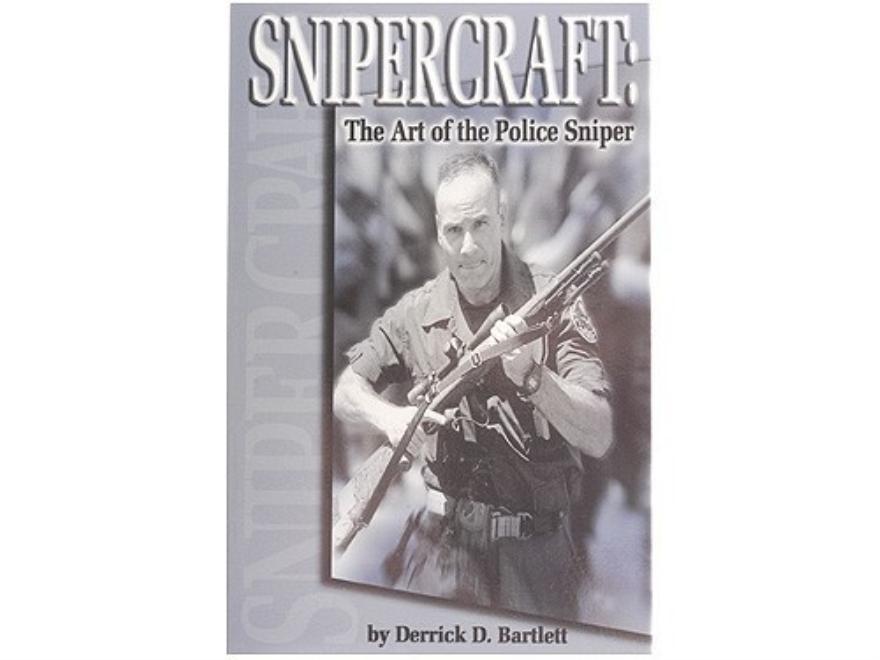 """""""Snipercraft: The Art of the Police Sniper"""" Book by Derrick D. Bartlett"""