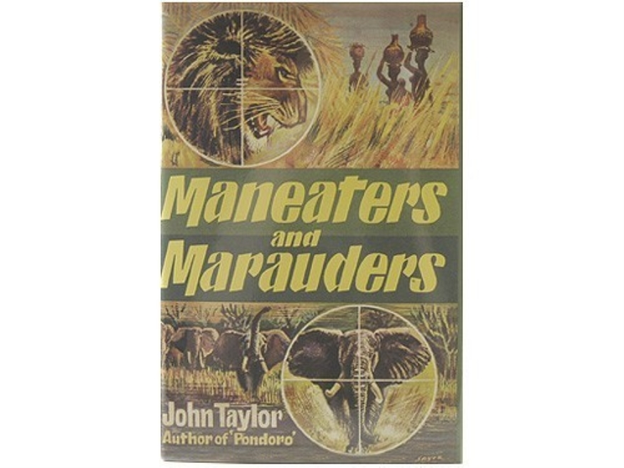 """Maneaters and Marauders"" Book by John ""Pondoro"" Taylor"