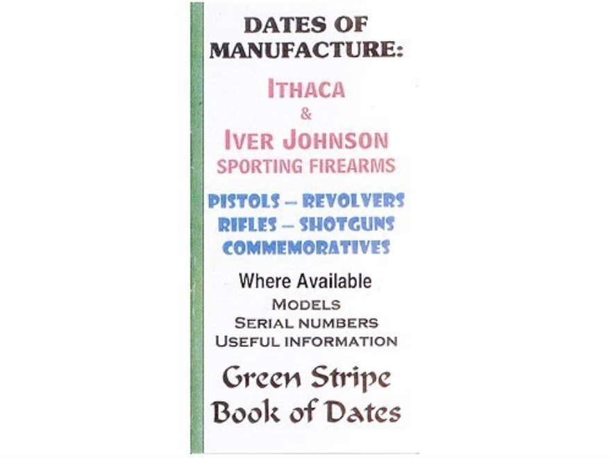 "Green Stripe Data Books ""Ithaca and Iver Johnson"" Book by Firing Pin Enterprises"