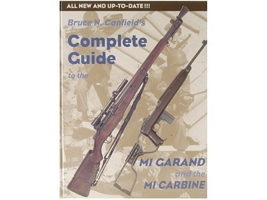"""Complete Guide to the M1 Garand and the M1 Carbine"" Book by Bruce N. Canfield"