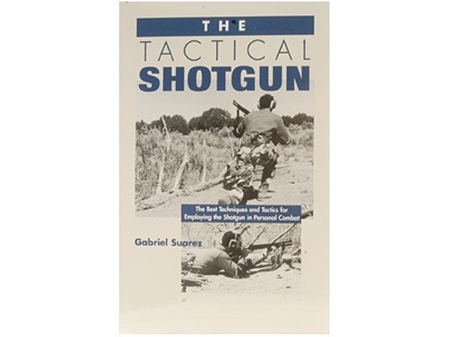 """The Tactical Shotgun"" Book by Gabriel Suarez"