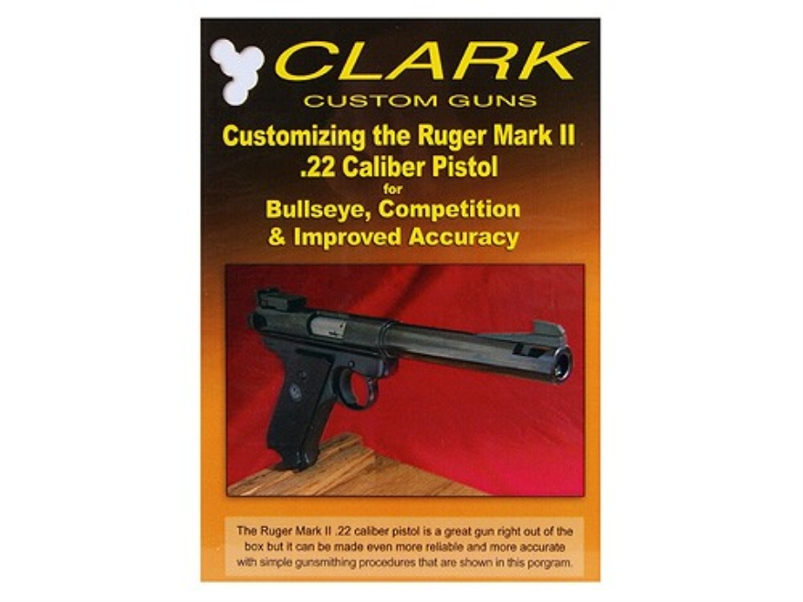 "Clark Custom Guns Video ""Customizing the Ruger Mark II .22 for Bullseye, Competition & Improved Accuracy"" DVD"