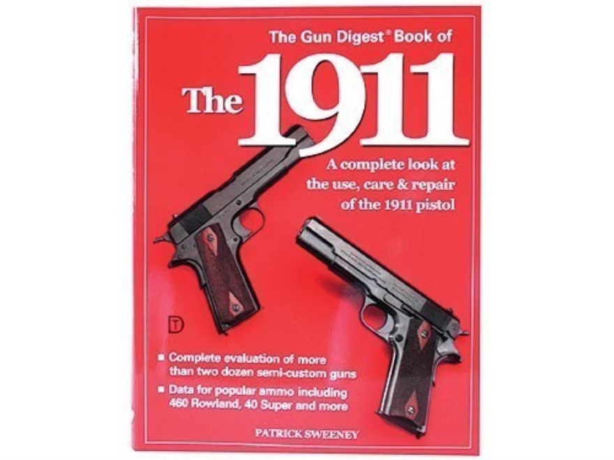 """The Gun Digest Book of the 1911, Volume 1"" Book by Patrick Sweeney"