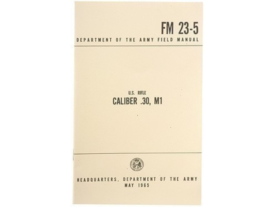 """Caliber 30 M1 Garand: Department of the Army Field Manual"" Military Manual by Departme..."
