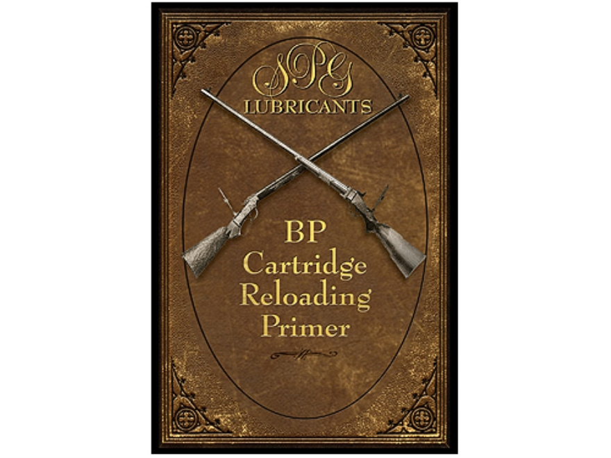 """SPG Lubricants BP Cartridge Reloading Primer"" Book by Mike Venturino and Steve Garbe"