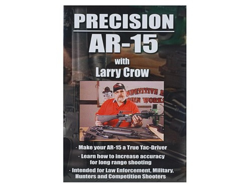 "Competitive Edge Gunworks Video ""Precision AR-15 with Larry Crow"" DVD"