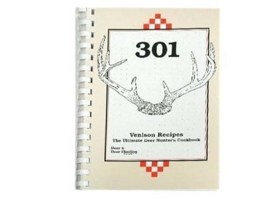 """301 Venison Recipes: The Ultimate Deer Hunter's Cookbook"" Book by Deer & Deer Hunting Staff"