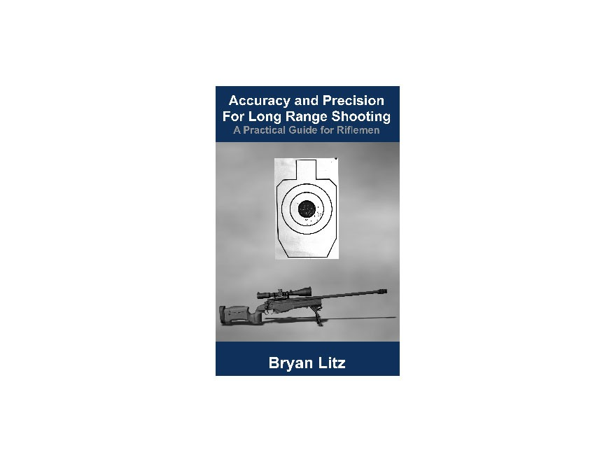 "Applied Ballistics ""Accuracy and Precision for Long Range Shooting"" Book by Bryan Litz"