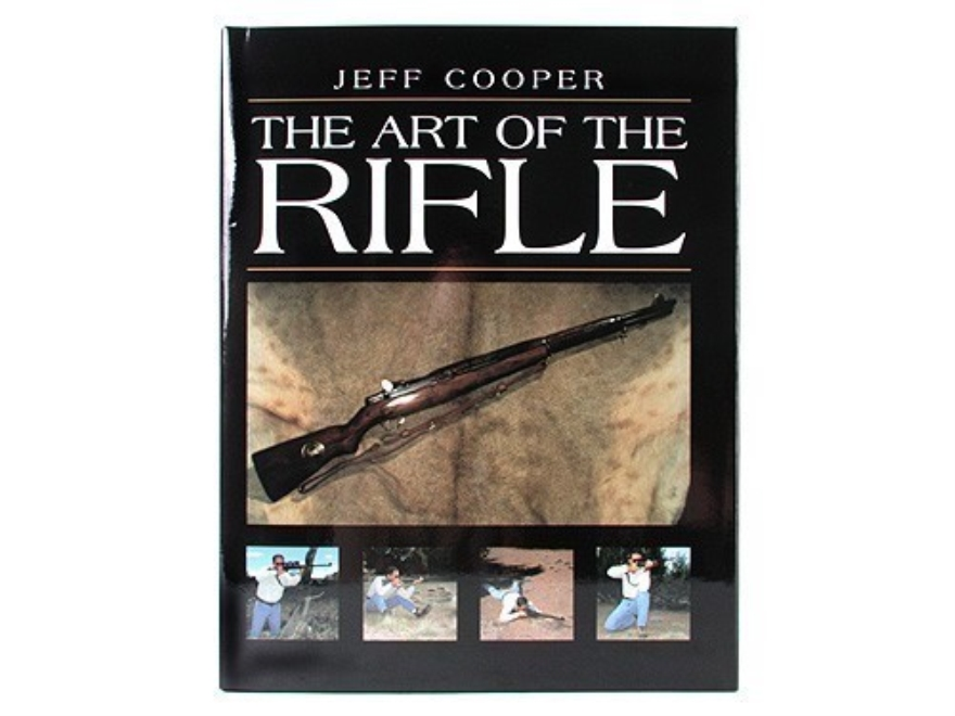"""The Art of the Rifle"" Book by Jeff Cooper"