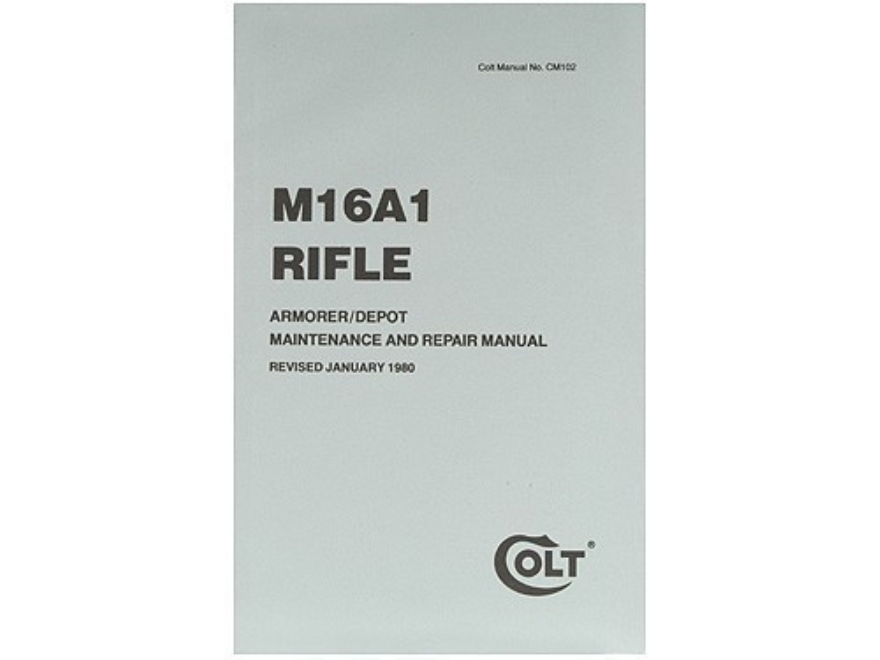 """M16A1 Rifle: Armorer/Depot Maintenance and Repair Manual"" Military Manual by Department of the Army"