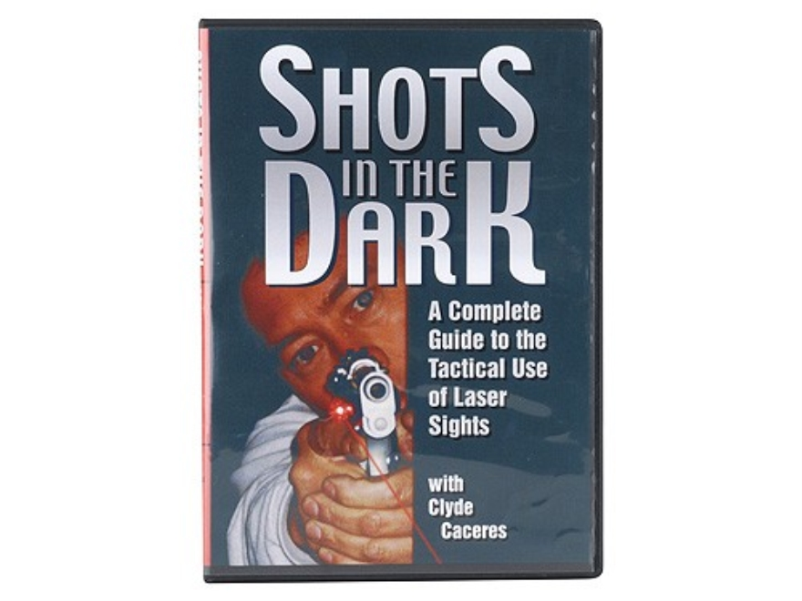 """Shots in the Dark: A Complete Guide to the Tactical Use of Laser Sights"" DVD with Clyde Caceres"