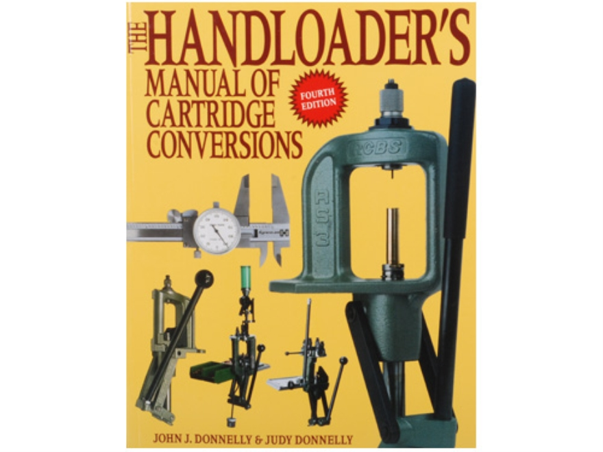 """Handloader's Manual of Cartridge Conversions"" Book by John Donnelly"