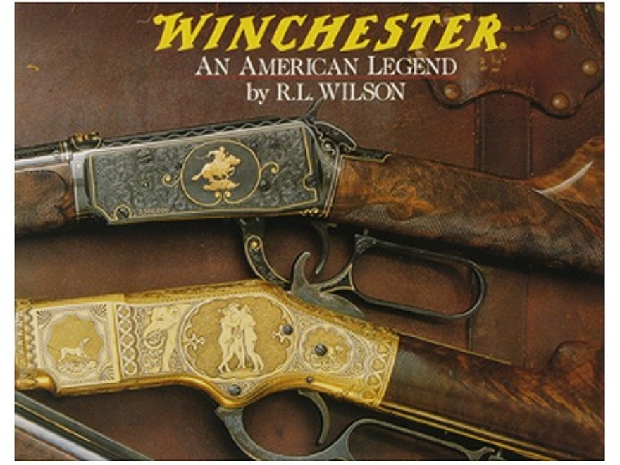 """Winchester: An American Legend"" Book by R.L. Wilson"