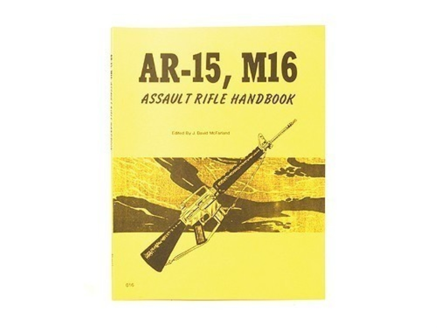 """AR-15, M16 Assault Rifle"" Handbook"