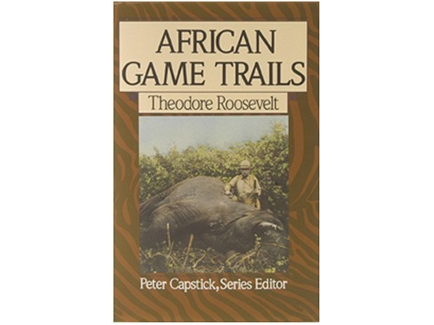 """African Game Trails"" Book by Theodore Roosevelt"