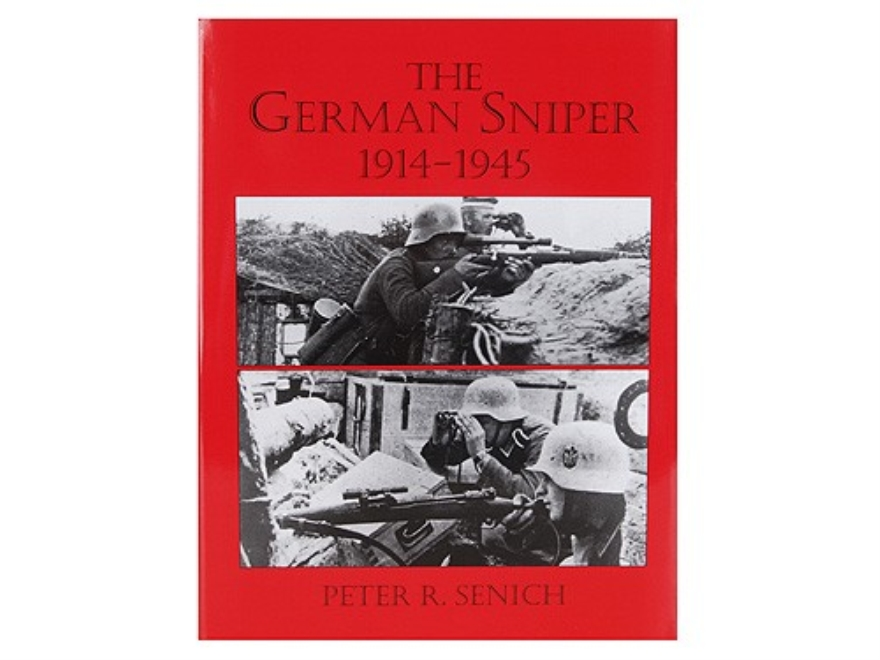 """The German Sniper: 1914-1945"" Book by Peter Senich"