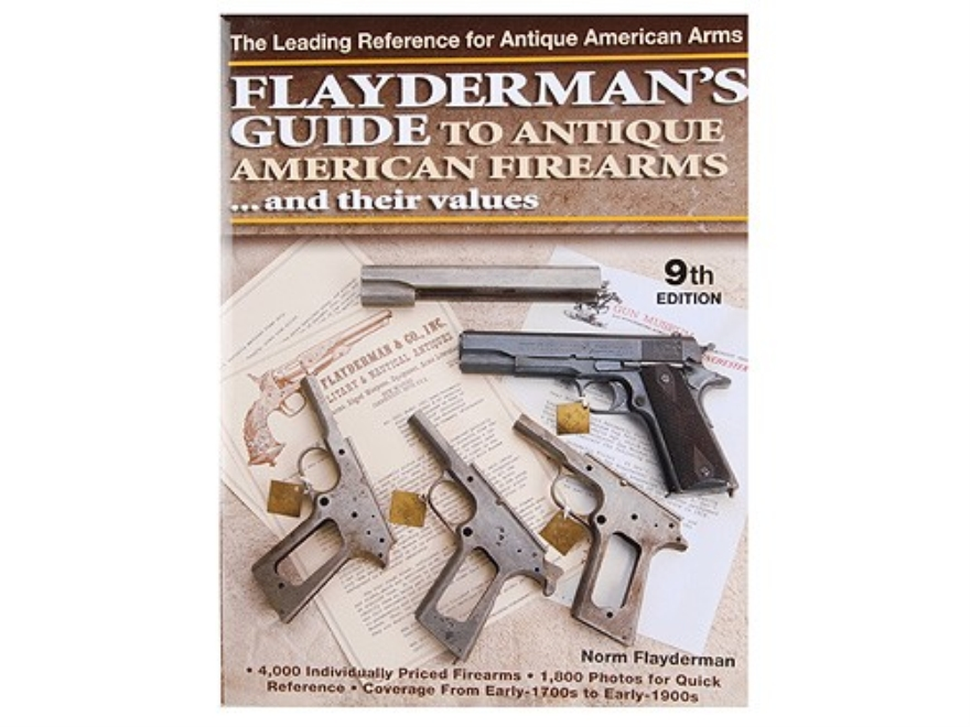 """Flayderman's Guide to Antique Firearms and Their Values, 9th Edition"" Book by Norm Flayderman"