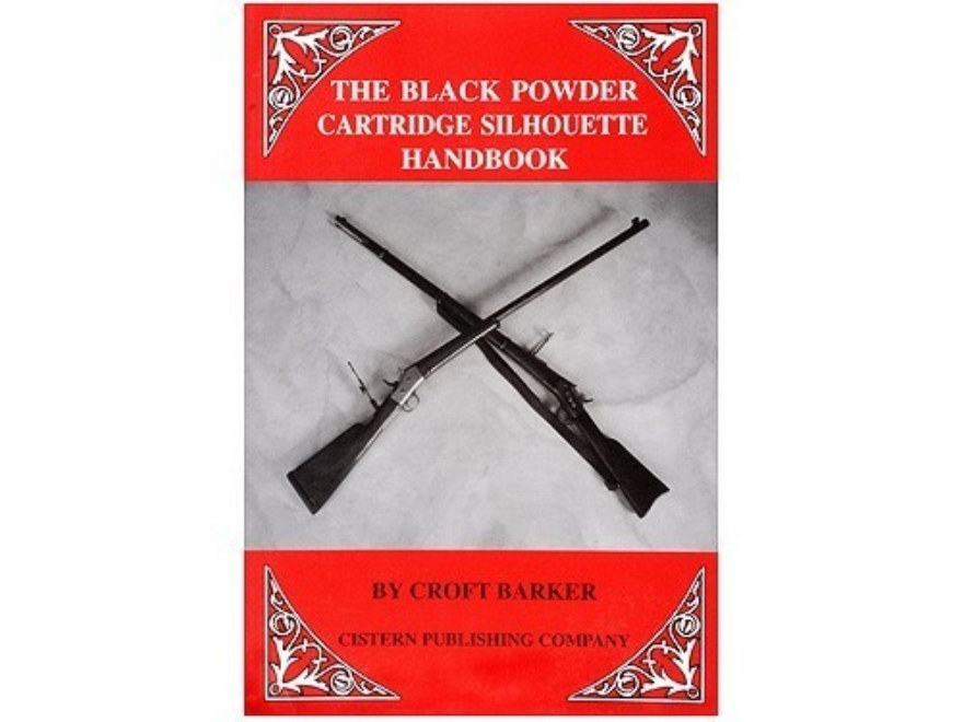 """Black Powder Cartridge Silhouette Handbook"" Book by Croft Barker"