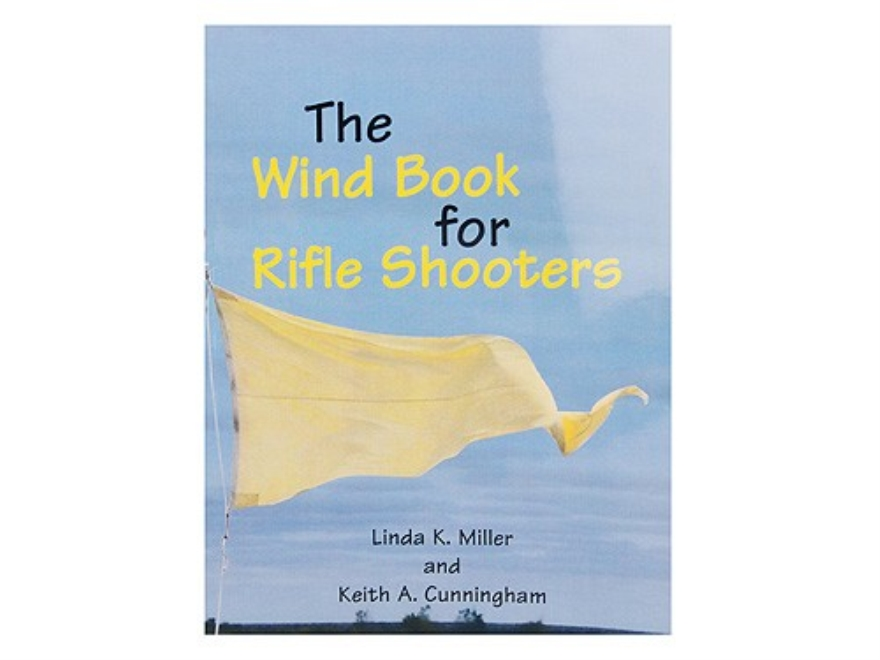 """The Wind Book for Rifle Shooters"" Book by Linda K. Miller and Keith A. Cunningham"