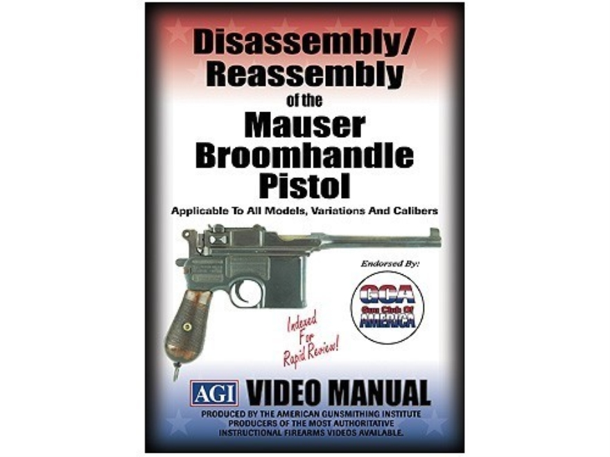 "American Gunsmithing Institute (AGI) Disassembly and Reassembly Course Video ""Mauser Broomhandle Pistols"" DVD"
