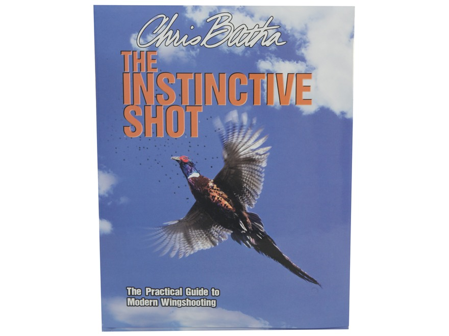 """The Instinctive Shot"" Book by Chris Batha"