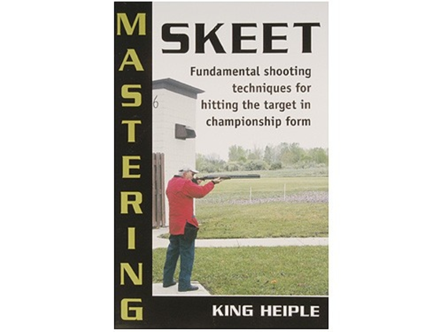 """Mastering Skeet"" Book By King Heiple"