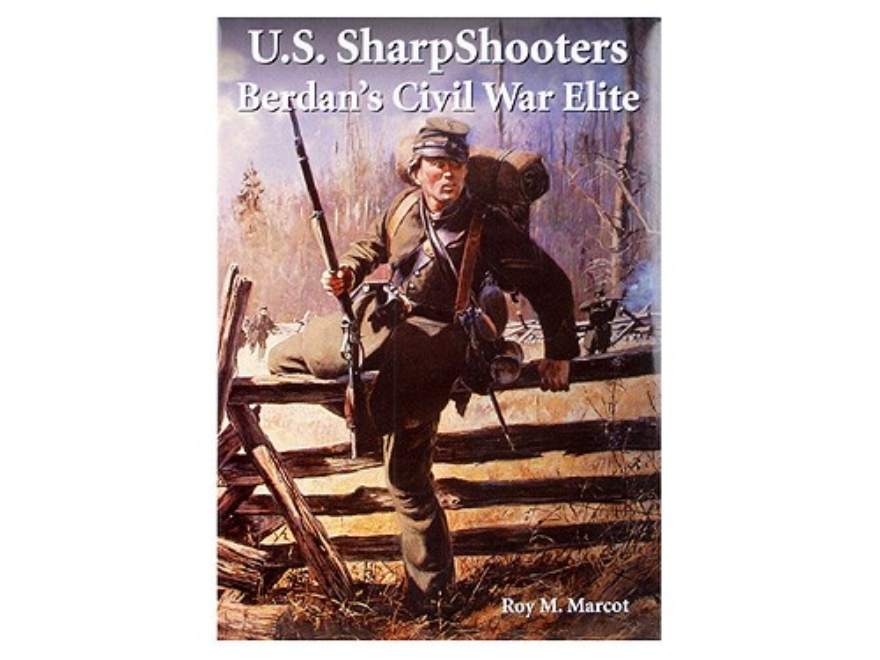 """U.S. Sharpshooters: Berdan's Civil War Elite"" Book by Roy M. Marcot"