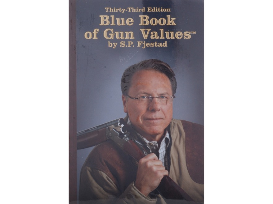 Blue Book of Gun Values:  Thirty-Third Edition Book by S.P. Fjestad