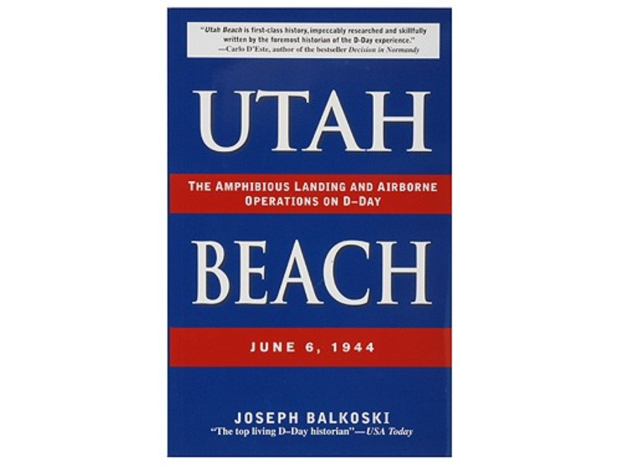 """Utah Beach "" Book by Joseph Balkoski"