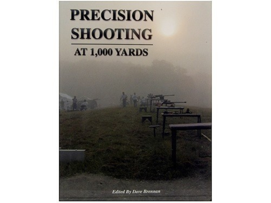 """Precision Shooting: At 1,000 Yards"" Book Edited by Dave Brennan"