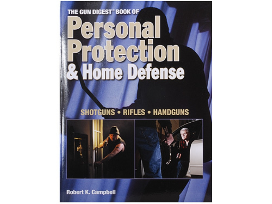 """The Gun Digest Book of Personal Protection & Home Defense"" Book by Robert K. Campbell"