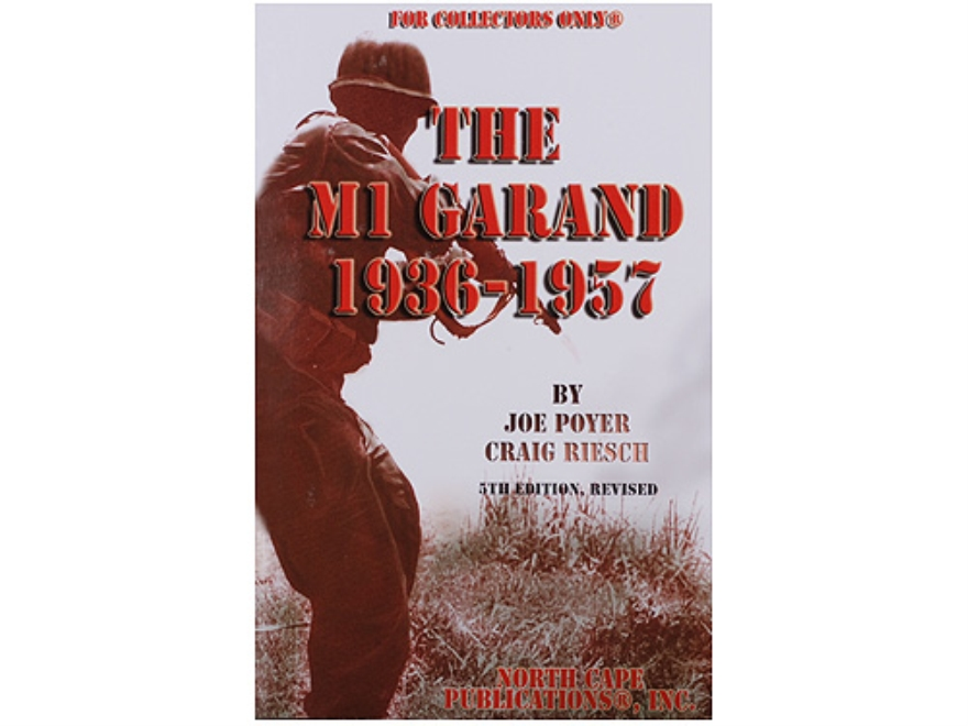 """M1 Garand 1936 to 1957, 6th Edition"" Book by Joe Poyer and Craig Riesch"