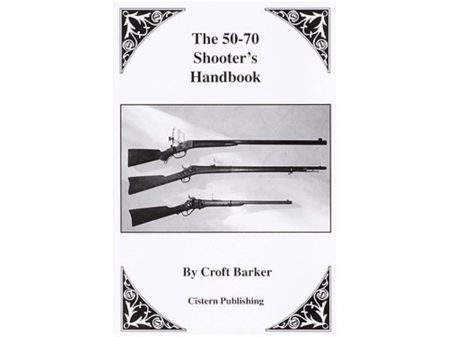 """50-70 Shooters Handbook"" Book by Croft Barker"