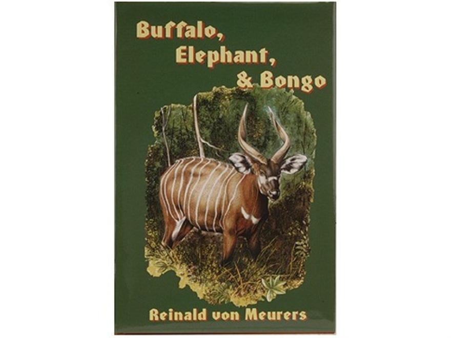 """Buffalo, Elephant, & Bongo"" Book by Reinald von Meurers"