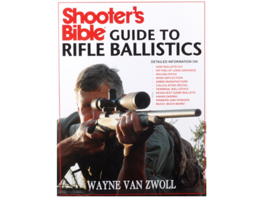 """Shooters Bible Guide to Rifle Ballistics"" Book by Wayne Van Zwoll"