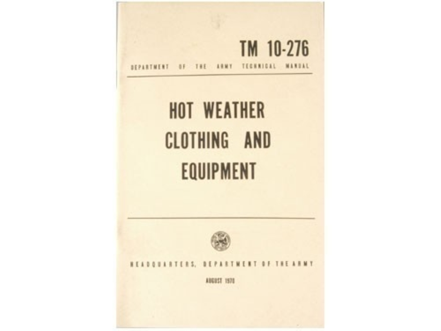 """Hot Weather Clothing and Equipment"" Military Manual by Department of the Army"