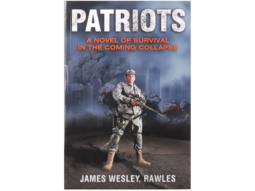 """Patriots: A Novel of Survival in the Coming Collapse"" Book By James Wesley, Rawles"