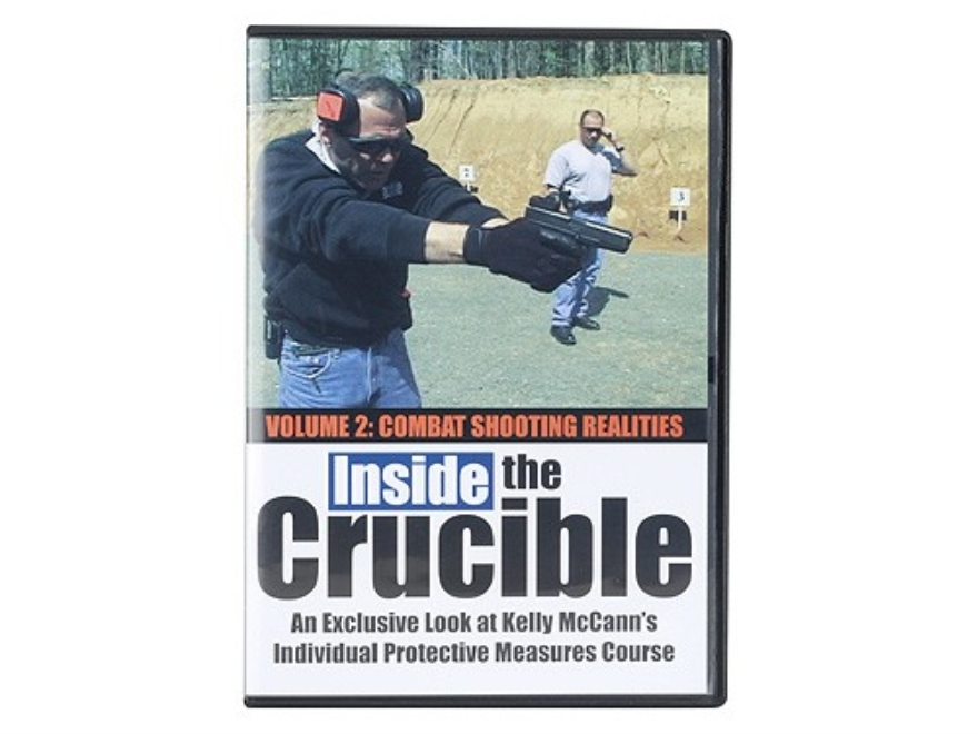 """Inside the Crucible: An Exclusive Look at Kelly McCann's Individual Protective Measures Course - Volume 2: Combat Shooting Realities"" DVD with Kelly McCann"