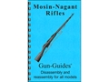"Gun Guides Takedown Guide ""Mosin-Nagant Rifles"" Book"
