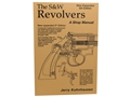 The S&W Revolver: A Shop Manual 5th Edition Book by Jerry Kuhnhausen
