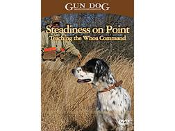 Gun Dog: Steadiness on Point: Teaching the Whoa Command DVD