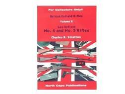 """British Enfield Rifles, Volume 2: Lee-Enfield Number 4 and Number 5 Rifles"" Book by Charles R. S..."
