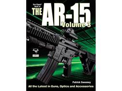 """The Gun Digest Book of the AR-15 Volume III"" Book by Patrick Sweeney"