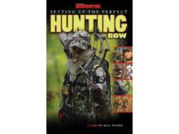 "Petersen's Bowhunting ""Setting Up The Perfect Hunting Bow"" by Bill Winke"
