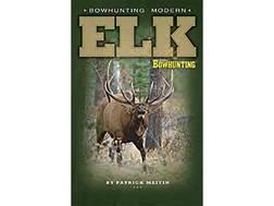 "Petersen's Bowhunting ""Bowhunting Modern Elk"" by Patrick Meitin"