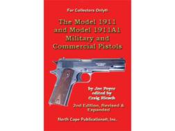 """The Model 1911 and Model 1911A1 Military and Commercial Pistols"" 2nd Edition Book by Joe Poyer"