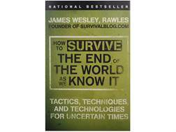 """How to Survive The End of The World As We Know It"" Book By James Rawles"