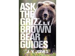 """Ask the Grizzly / Brown Bear Guides"" by J. Y. Jones"